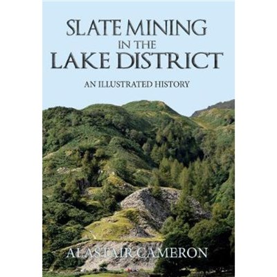 Slate Mining in the Lake District by Cameron; Alastair