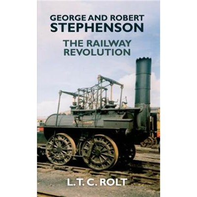 George and Robert Stephenson by Rolt; L. T. C.