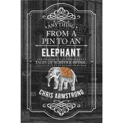 Anything From a Pin to an Elephant by Armstrong; Chris