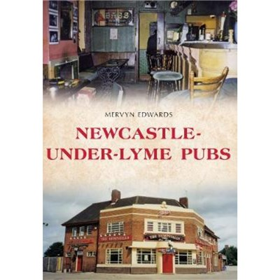 Newcastle-under-Lyme Pubs by Edwards; Mervyn
