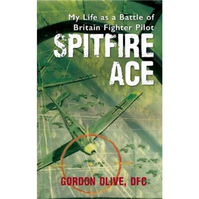 Spitfire Ace by Olive; Gordon