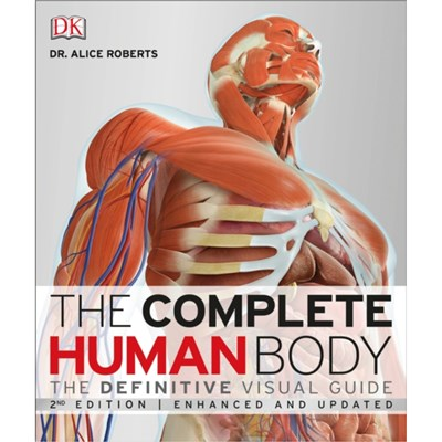 The Complete Human Body by Dr Alice Roberts