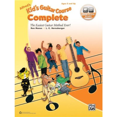 Alfred's Kid's Guitar Course Complete: The Easiest Guitar Method Ever!; Book & Online Video/Audio/Software by Ron Manus ; L C Harnsberger