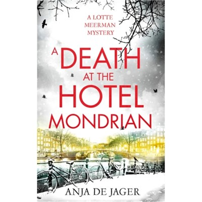 A Death at the Hotel Mondrian by de Jager; Anja