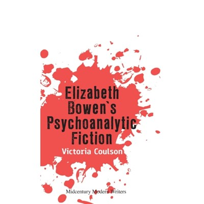 Elizabeth Bowena (Tm)S Psychoanalytic Fiction by Coulson; Victoria