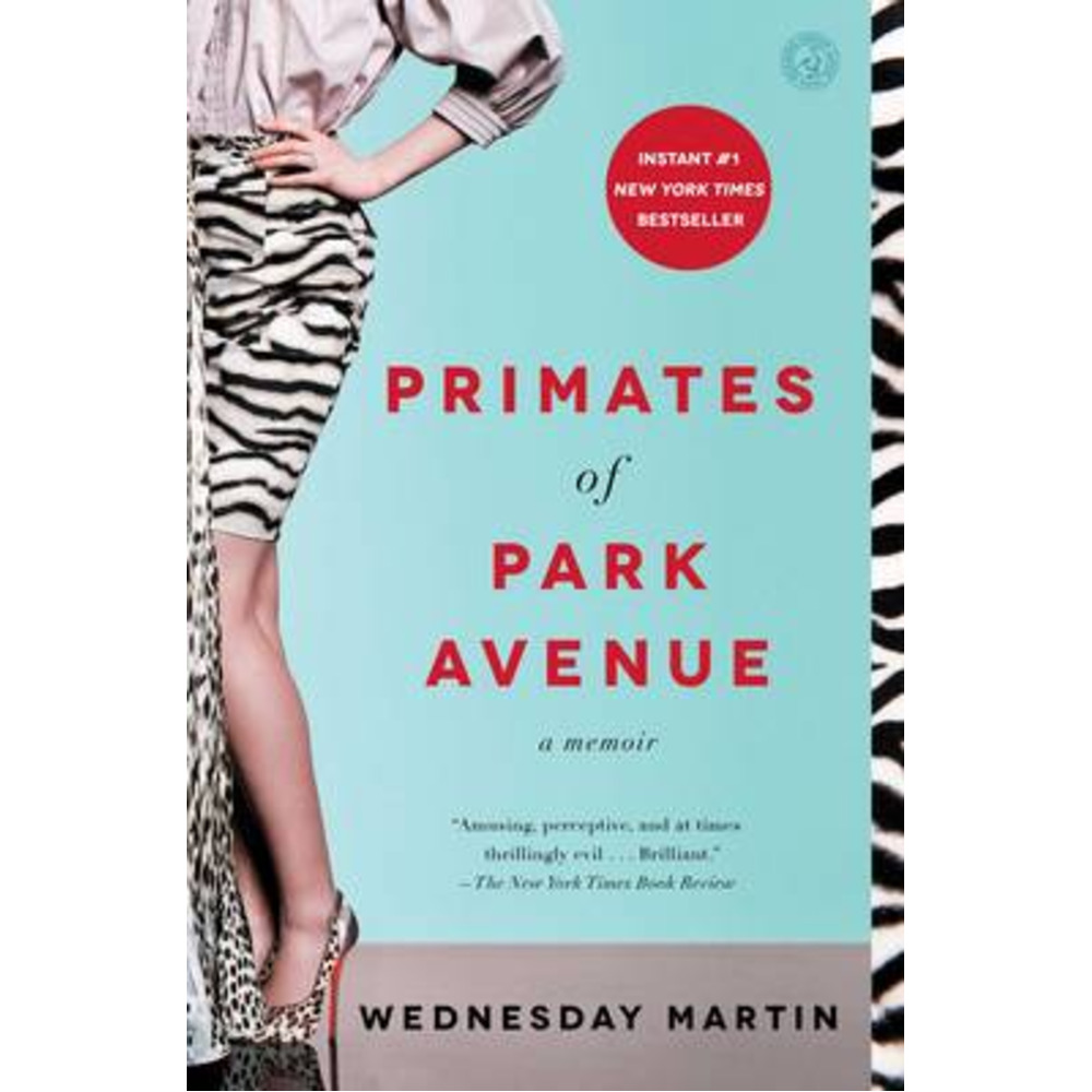 Primates of Park Avenue by Martin; Wednesday