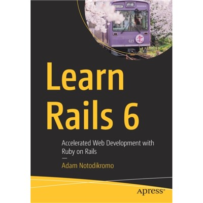 Learn Rails 6 by Notodikromo; Adam