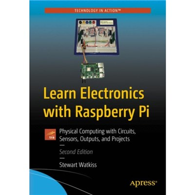 Learn Electronics with Raspberry Pi by Watkiss; Stewart