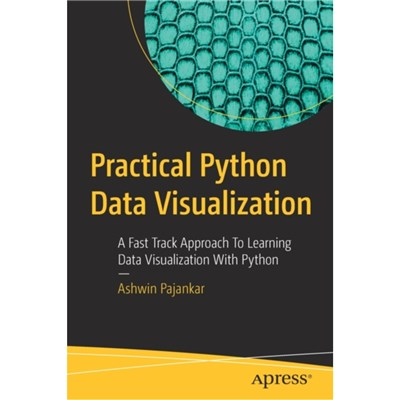 Practical Python Data Visualization by Pajankar; Ashwin