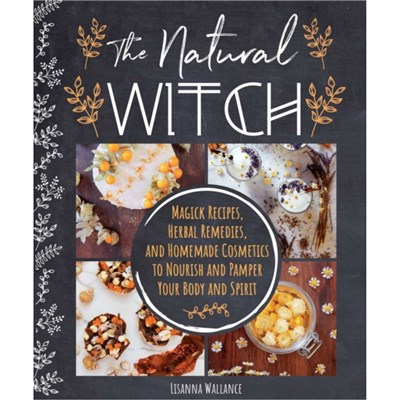 The Natural Witch's Cookbook by Wallance; Lisanna