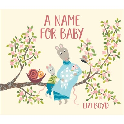 Name for Baby by Lizi Boyd