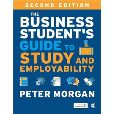 The Business Student's Guide to Study and Employability by Peter Morgan
