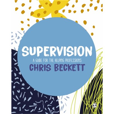Supervision: A guide for the helping professions by Chris Beckett