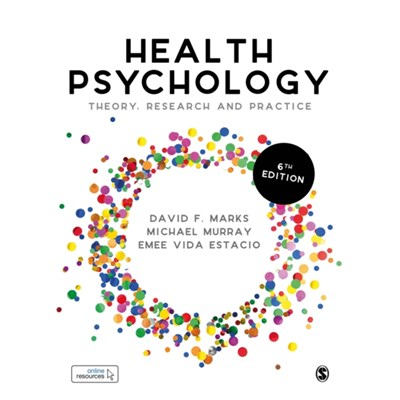 Health Psychology: Theory; Research and Practice by David F Marks ; Michael Murray ; Emee Vida Estacio