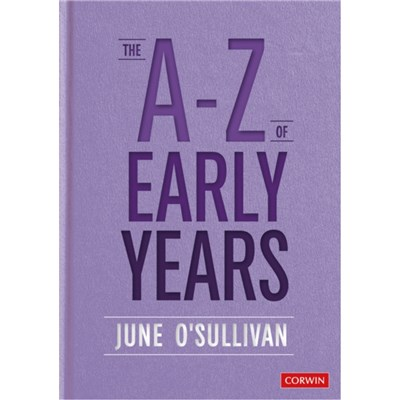 The A to Z of Early Years: Politics; Pedagogy and Plain Speaking by June O Sullivan