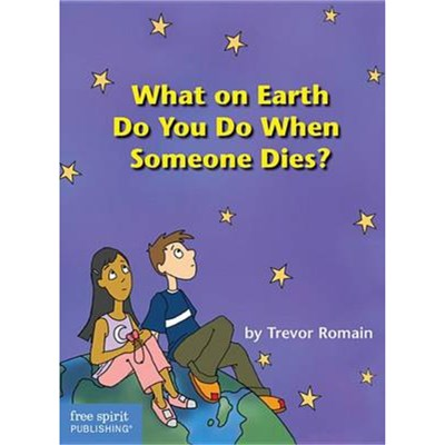 What on Earth Do You Do When Someone Dies? by Romain; Trevor|Verdick; Elizabeth