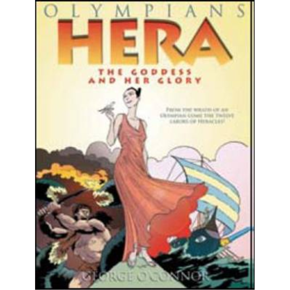 Hera: The Goddess and Her Glory by George O Connor