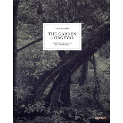Paul Strand: The Garden at Orgeval by Strand; Paul|Meyerowitz; Joel