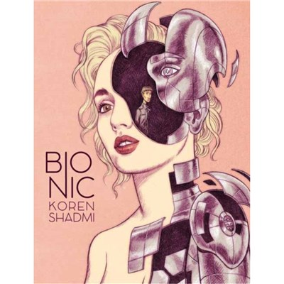 Bionic by Shadmi; Koren