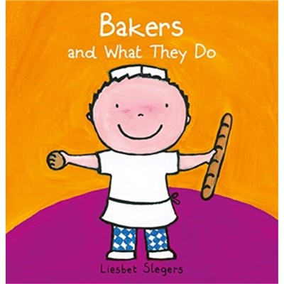 Bakers and What they Do by Liesbet Slegers