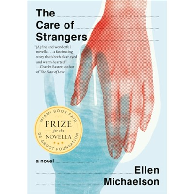 The Care Of Strangers by Michaelson; Ellen