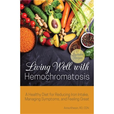 Living Well With Hemochromatosis by Khesin; Anna