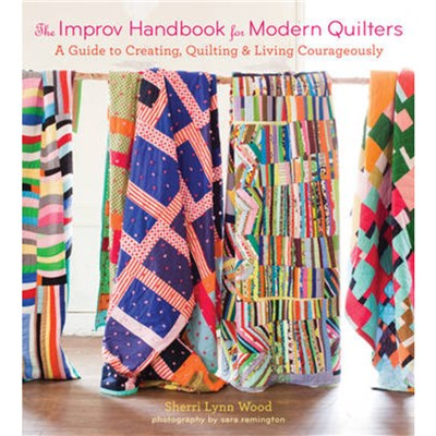 The Improv Handbook for Modern Quilters by Wood; Sherri