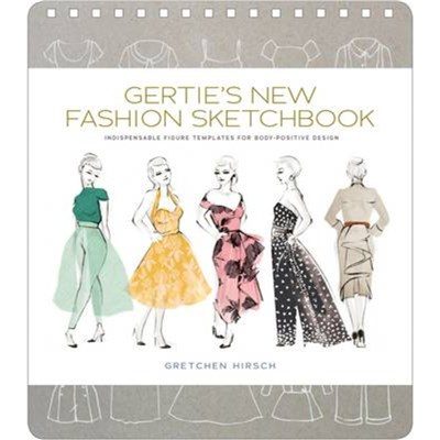 Gertie's New Fashion Sketchbook by Hirsch; Gretchen