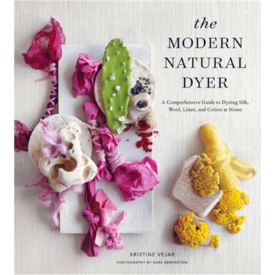 The Modern Natural Dyer by Vejar; Kristine