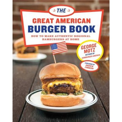 The Great American Burger Book by Motz; George