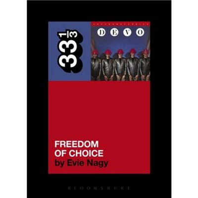 Devo's Freedom of Choice by Nagy; Evie