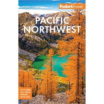 Fodor's Pacific Northwest by Fodor's Travel Guides