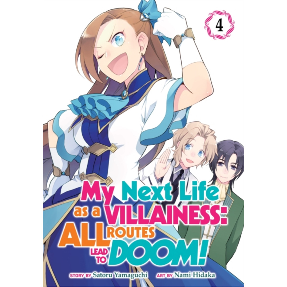 My Next Life as a Villainess: All Routes Lead to Doom! (Manga) Vol. 4 by Satoru Yamaguchi