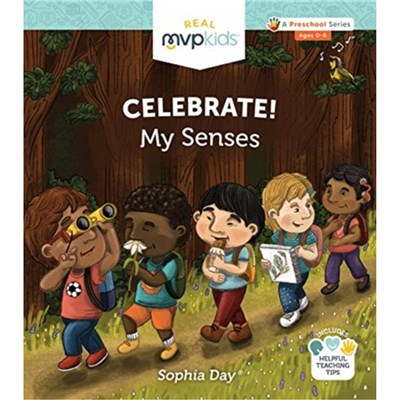 Celebrate! My Senses by Sophie Day ; Megan Johnson ; Illustrated by Stephanie Strouse