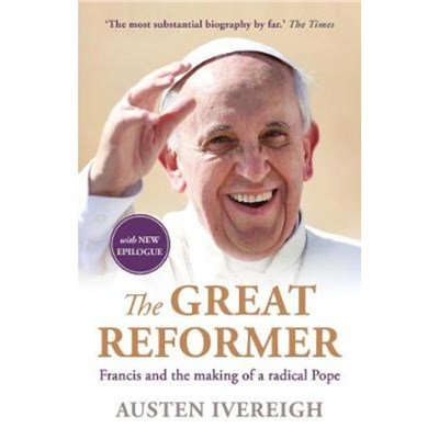 The Great Reformer by Ivereigh; Austen
