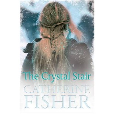 The Crystal Stair by Fisher; Catherine
