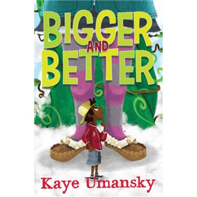 Bigger and Better by Umansky; Kaye