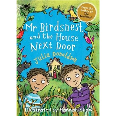 Mr Birdsnest and the House Next Door by Donaldson; Julia