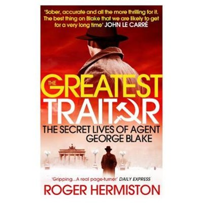 The Greatest Traitor by Hermiston; Roger