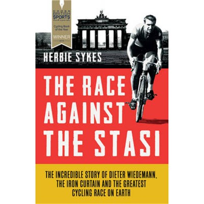 The Race Against the Stasi by Sykes; Herbie