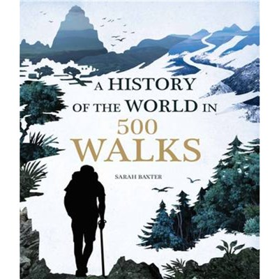 A History of the World in 500 Walks by Baxter; Sarah
