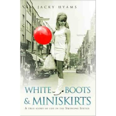 White Boots and Miniskirts by Hyams; Jacky