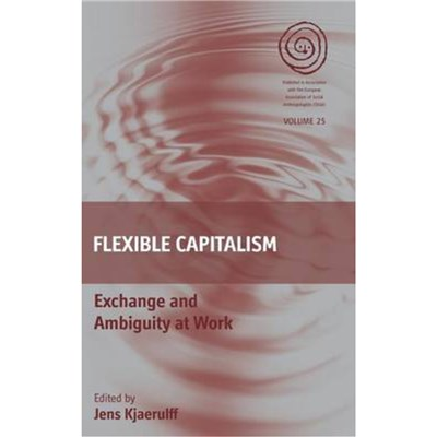 Flexible Capitalism by Edited by Jens Kjaerulff
