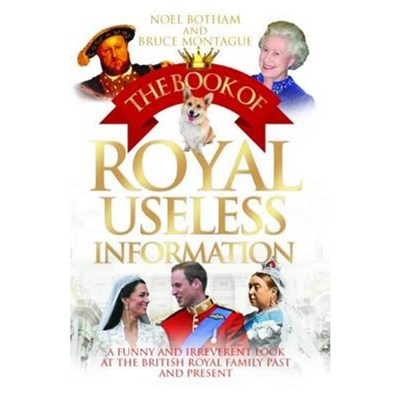 Book of Royal Useless Information by Botham; Noel|Montague; Bruce