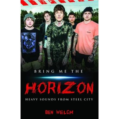 Bring Me the Horizon by Welch; Ben