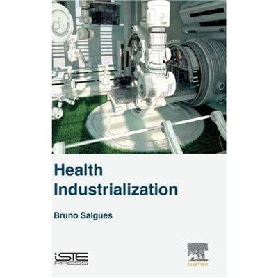 Health Industrialization by Salgues; Bruno (Institut Mines-Telecom; France)
