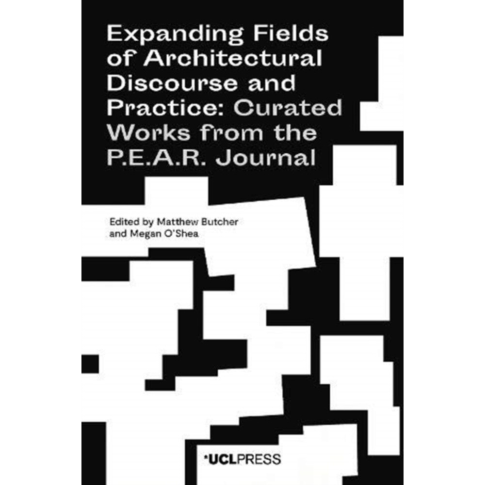 Expanding Fields of Architectural Discourse and Practice by Edited by Matthew Butcher ; Edited by Megan O Shea