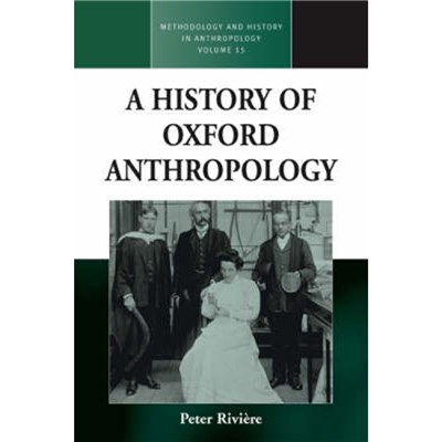 A History of Oxford Anthropology by Edited by Peter Riviere