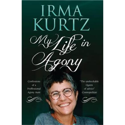 My Life in Agony by Kurtz; Irma