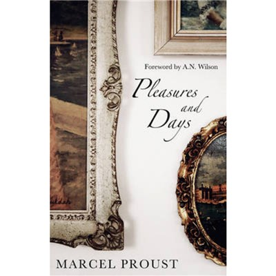 Pleasures and Days by Proust; Marcel
